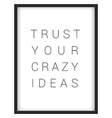Inspirational quoteTrust your crazy ideas vector image vector image