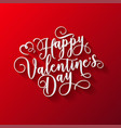 valentines day oblique lettering handwritten vector image