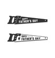 fathers day saw badge typography sign - happy vector image