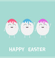 happy easter three smilling eggs with face and vector image
