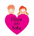 i love you babe vector image