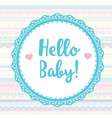 card hello baby for scrapbooking album vector image vector image