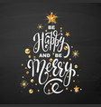 christmas greeting card be happy and be merry vector image vector image