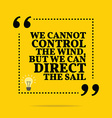 Inspirational motivational quote We cannot control vector image vector image