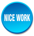 nice work blue round flat isolated push button vector image vector image