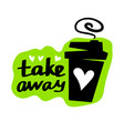 take away cup vector image vector image
