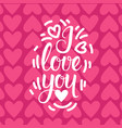 love background with pink hearts and lettering vector image vector image