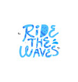 ride the wave hand drawn blue lettering vector image