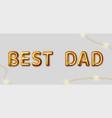 best dad motivational inscription vector image