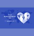 poster world humanitarian day vector image