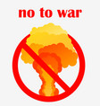 no to war poster or sign template nuclear vector image vector image