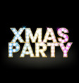 xmas party glowing letters with light bulbs and a vector image vector image