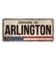 welcome to arlington vintage rusty metal sign vector image