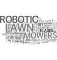are robotic lawn mowers safe text word cloud vector image vector image