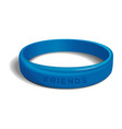 friends - blue plastic wristband vector image vector image