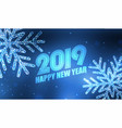 happy new year 2019 background with snowflakes vector image