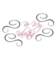 Be My Valentine greeting header vector image vector image