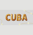 cuba inscription gold letters on a gray vector image vector image