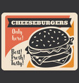 fast food retro poster of cheeseburger silhouette vector image vector image