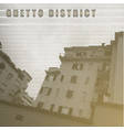 ghetto districtstylized poster in retro style vector image vector image