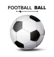 realistic football ball classic soccer vector image vector image