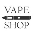 vape shop badge and label on white background vector image
