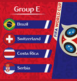 world cup 2018 group e team image vector image vector image