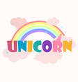 logo or inscription unicorn with a bright rainbow vector image vector image