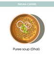 indian cuisine dhal puree soup traditional dish vector image