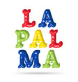 la palma bright colorful text ornate letters with vector image vector image
