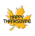 hand drawn happy thanksgiving logo vector image vector image