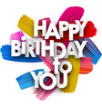 happy birthday poster with brush strokes vector image vector image