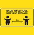 back to school social distancing sign for new vector image vector image