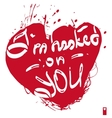 declaration of love i am hooked on you vector image vector image