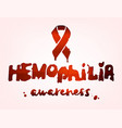 hemophilia lettering image vector image