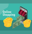 online shopping smartphone money transaction vector image