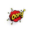 oops cartoon comic book sound pop cloud blast vector image vector image