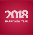 2018 happy new year on red background vector image vector image