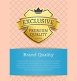 brand quality exclusive premium product gold label vector image vector image