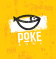 poke bowl hawaiian cuisine restaurant vector image vector image