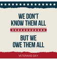 quote we dont know them all veterans day vector image