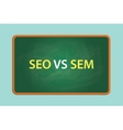 seo vs sem concept with green board with text on vector image