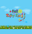 hello spring cartoon with beautiful meadow vector image
