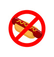 Ban hot dog Stop fast food Tasty sausage and bun vector image vector image