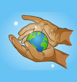 two hands holding planet earth cherish the globe vector image