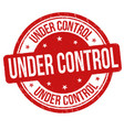 under control sign or stamp vector image vector image