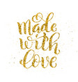 made with love poster with hand-drawn golden vector image