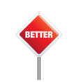 Better sign vector image vector image