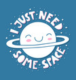 i just need some space vector image vector image