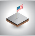 isometric american waving flag on the soil vector image vector image